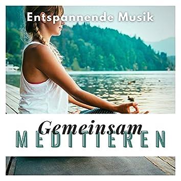 Gemeinsam meditieren: Entspannende Musik zur täglicher Meditation