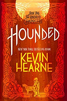 Hounded (with two bonus short stories): The Iron Druid Chronicles, Book One by [Kevin Hearne]