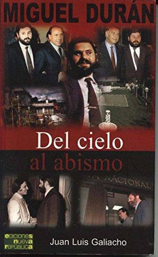 Miguel Durán. Del Cielo Al Abismo