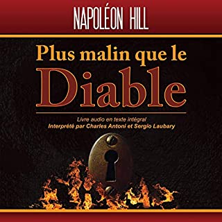 Plus malin que le Diable     Le secret de la liberté et du succès              De :                                                                                                                                 Napoleon Hill                               Lu par :                                                                                                                                 Sergio Laubary,                                                                                        Charles Antoni,                                                                                        Elisabeth Jacques,                   and others                 Durée : 6 h et 17 min     59 notations     Global 4,7