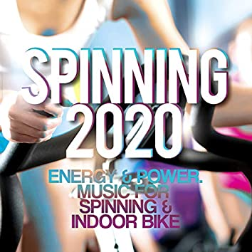Spinning 2020 - Energy & Power. Music For Spinning & Indoor Bike.