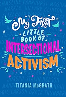 Titania McGrath - My First Little Book of Intersectional Activism