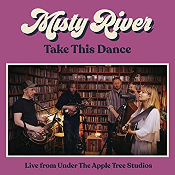 Take This Dance (Live from Under The Apple Tree Studios)