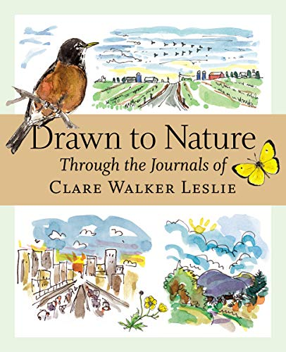 Drawn to Nature: Through the Journals of Clare Walker Leslie