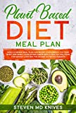 Plant Based Diet Meal Plan: How a 3 Weeks Meal Plan Can Boost Your Energy, Fix Your Body, and Reset Your Eating Habits with a Healthy Solution for Weight ... Nutrition Paradox (Plant-Based Diet Book 1)