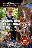 Pasión por la pintura y el arte: Recorrido por la biografía de un pintor artístico