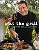 Emeril at the Grill: A Cookbook for All Seasons (Emeril's)