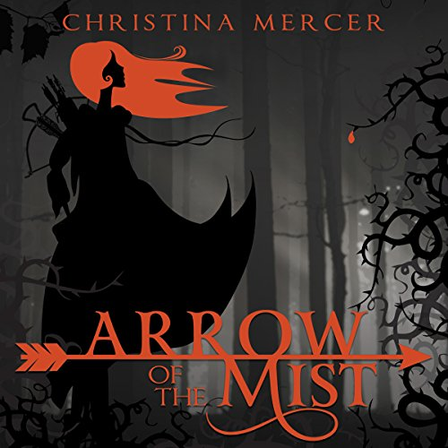 Arrow of the Mist Audiobook By Christina Mercer cover art
