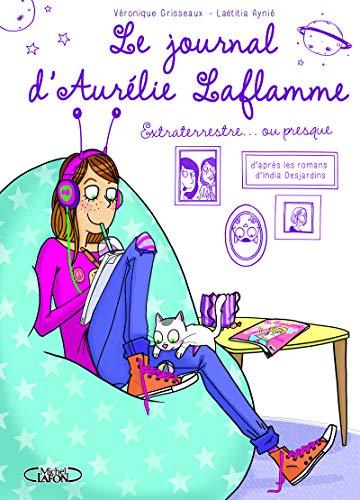 Le journal d'Aurélie Laflamme - tome 1 Extraterrestre (01)
