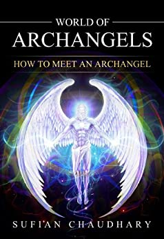 World of Archangels by [Sufian Chaudhary]