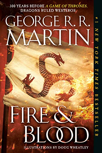 Compare Textbook Prices for Fire & Blood: 300 Years Before A Game of Thrones A Targaryen History A Song of Ice and Fire Illustrated Edition ISBN 9781524796303 by Martin, George R. R.,Wheatley, Doug
