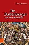 Die Babenberger und ihre Nachbarn - Klaus Lohrmann