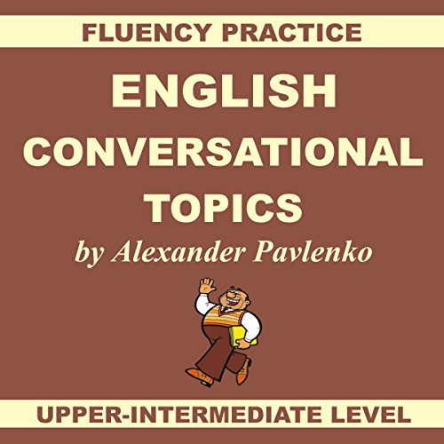 Couverture de English, Conversational Topics, Upper-Intermediate