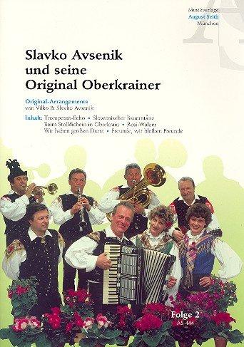 Slavko Avsenik und seine Original Oberkrainer Band 2 : für Gesang, Akkordeon, Klarinette, Trompete, Bariton,