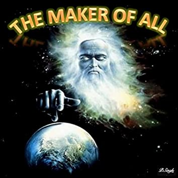 The Maker of All