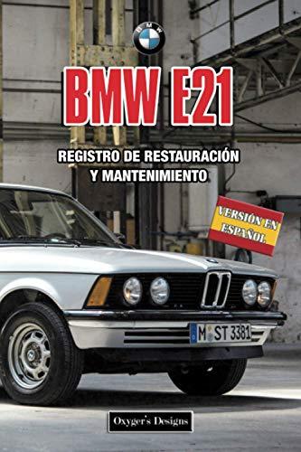 BMW E21: REGISTRO DE RESTAURACIÓN Y MANTENIMIENTO
