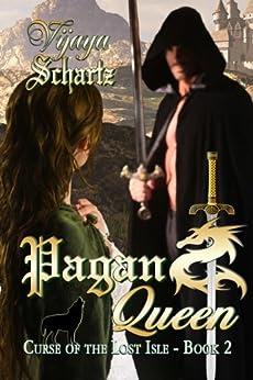 Pagan Queen (Curse of the Lost Isle Book 2) by [Vijaya Schartz]