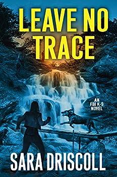 Leave No Trace  An F.B.I K-9 Novel Book 5