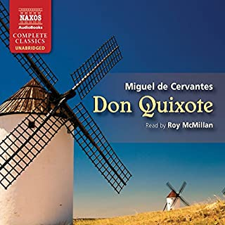 Don Quixote                   By:                                                                                                                                 Miguel de Cervantes,                                                                                        John Ormsby (translated by)                               Narrated by:                                                                                                                                 Roy McMillan                      Length: 36 hrs and 5 mins     592 ratings     Overall 4.3