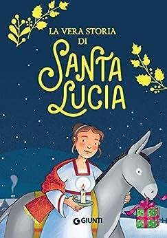 alentina Mazzola - La vera storia di Santa Lucia (2019)