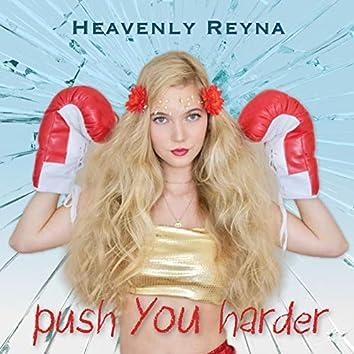 Push You Harder
