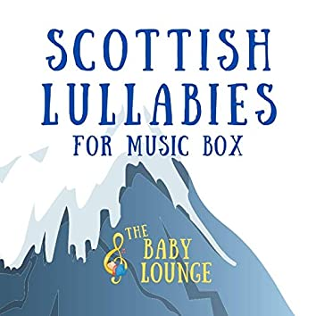 Scottish Lullabies for Music Box (From the Baby Lounge)