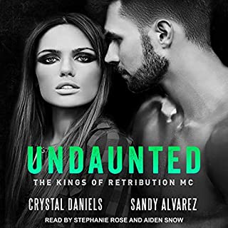 Undaunted     Kings of Retribution MC Series, Book 1              By:                                                                                                                                 Crystal Daniels,                                                                                        Sandy Alvarez                               Narrated by:                                                                                                                                 Stephanie Rose,                                                                                        Aiden Snow                      Length: 8 hrs and 3 mins     5 ratings     Overall 4.6