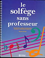 Le solfège sans professeur - Une méthode claire et des mélodies choisies à l'intention du débutant de ROGER EVANS