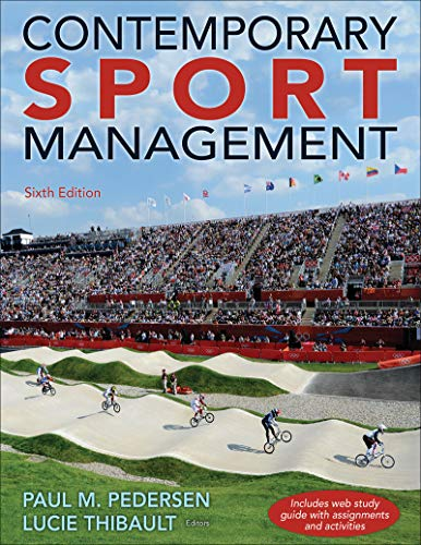Compare Textbook Prices for Contemporary Sport Management Sixth Edition ISBN 9781492550952 by Pedersen, Paul M.,Thibault, Lucie