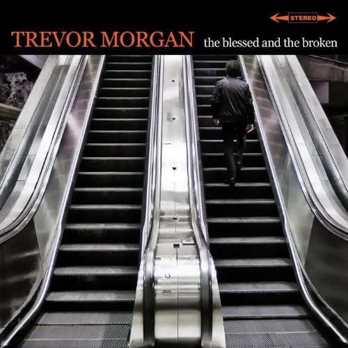 The Blessed and the Broken by Trevor Morgan (2011-08-03)