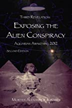 Exposing the Alien Conspiracy: Aquarian Awakening 2012