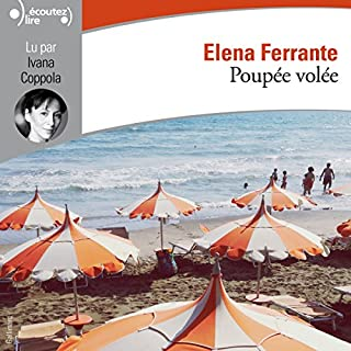 Poupée volée                   By:                                                                                                                                 Elena Ferrante                               Narrated by:                                                                                                                                 Ivana Coppola                      Length: 4 hrs and 27 mins     Not rated yet     Overall 0.0