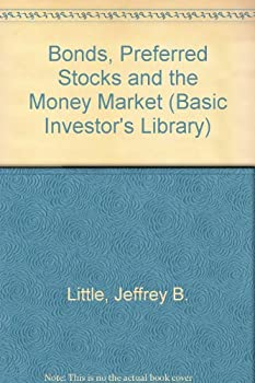 Bonds, Preferred Stocks and the Money Market (Basic Investors Library) 1555466257 Book Cover