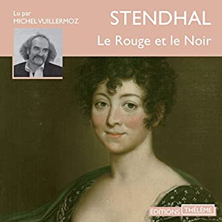 Le rouge et le noir                   De :                                                                                                                                 Stendhal                               Lu par :                                                                                                                                 Michel Vuillermoz                      Durée : 6 h et 24 min     59 notations     Global 4,2