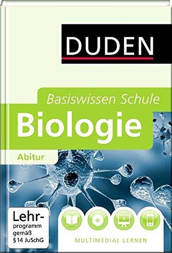 Duden Basiswissen Schule Biologie Abitur: 11. Klasse bis Abitur