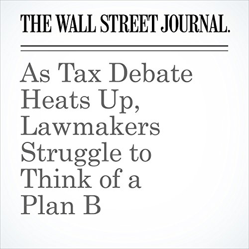 As Tax Debate Heats Up, Lawmakers Struggle to Think of a Plan B copertina