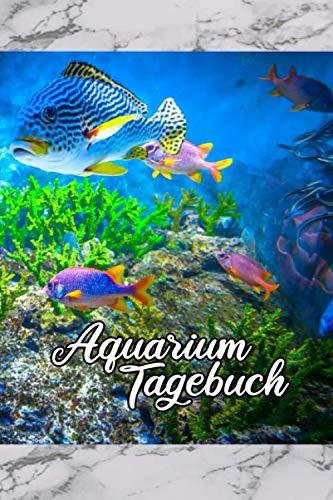 Aquarium Tagebuch: Aquaristik Fische und Wasserpflanzen als Hobby Terminplaner Kalender