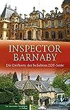Inspector Barnaby: Die Drehorte der beliebten ZDF-Serie: Die Drehorte der beliebten ZDF-Serie. Wo England am Schönsten ist