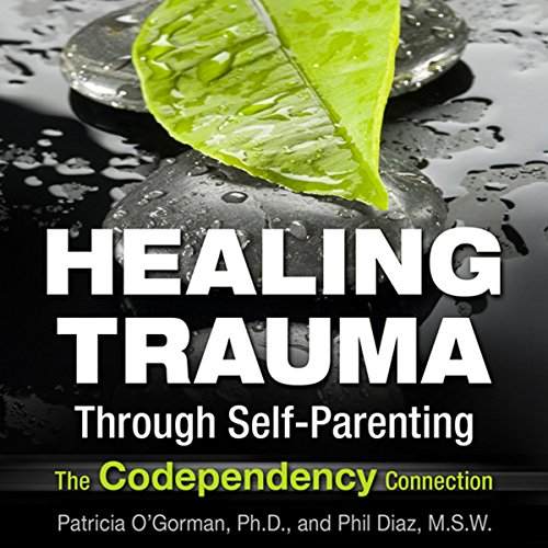 Healing Trauma Through Self-Parenting cover art