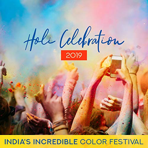 Holi Celebration 2019: India's Incredible Color Festival - Pure Happiness, Oriental Dance, Positive Music