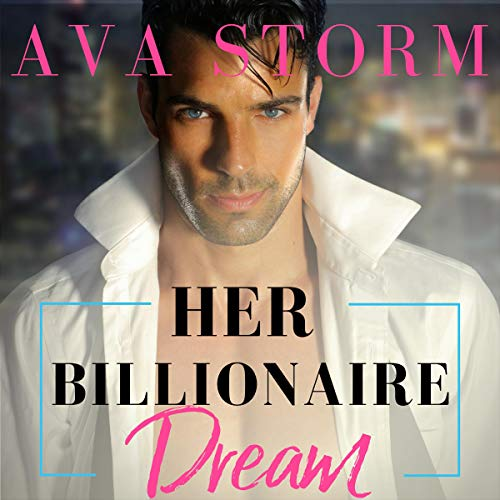 Her Billionaire Dream: A Quickie Collection Short Story audiobook cover art