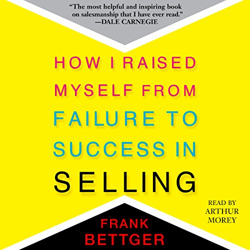 How I Raised Myself from Failure to Success in Selling audiobook cover art