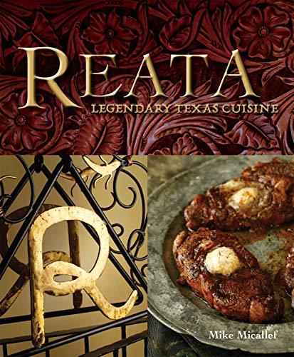 Reata: Legendary Texas Cooking [A Cookbook]