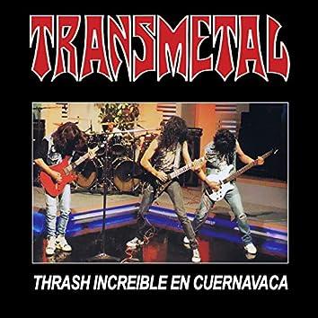 Thrash Increible En Cuernavaca