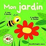 Mon jardin : 5 Sons à Écouter, 5 Matières à Toucher (Livre Sonore)- Dès 1 an