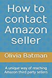 How to contact Amazon seller: A unique way of reaching Amazon third party sellers