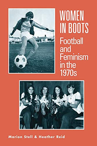 Women in Boots: Football and Feminism in the 1970s (English Edition)