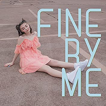 Fine by Me