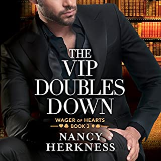 The VIP Doubles Down     Wager of Hearts, Book 3              By:                                                                                                                                 Nancy Herkness                               Narrated by:                                                                                                                                 Lauren Ezzo                      Length: 11 hrs and 32 mins     356 ratings     Overall 4.5