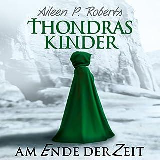 Am Ende der Zeit     Thondras Kinder 2              Autor:                                                                                                                                 Aileen P. Roberts                               Sprecher:                                                                                                                                 Jacob Weigert                      Spieldauer: 16 Std.     67 Bewertungen     Gesamt 4,2